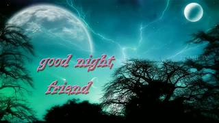 good nigh friends